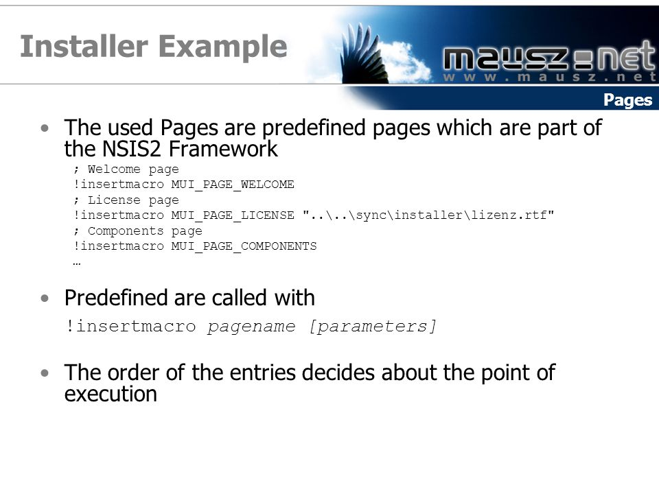 Installer Example Pages. The used Pages are predefined pages which are part of the NSIS2 Framework.