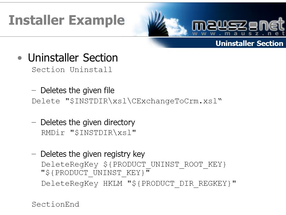Installer Example Uninstaller Section Section Uninstall