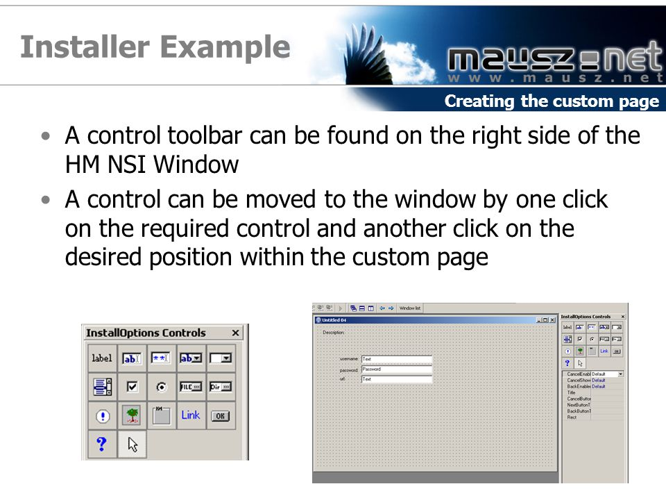 Installer Example Creating the custom page. A control toolbar can be found on the right side of the HM NSI Window.