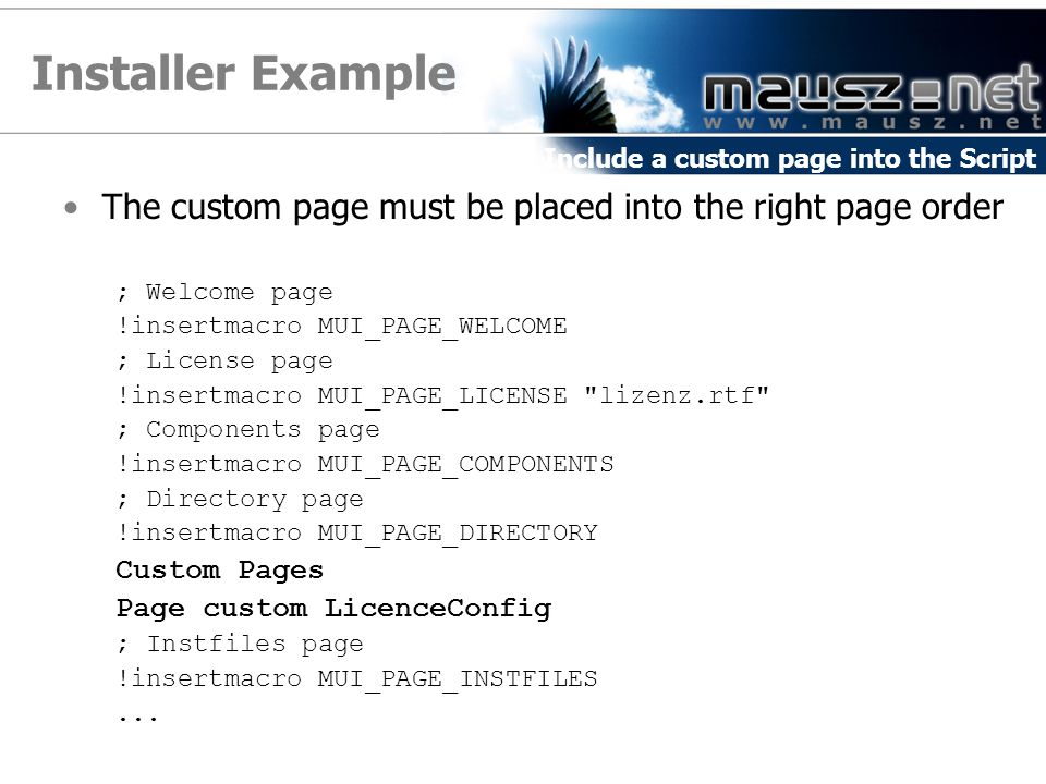 Installer Example Include a custom page into the Script. The custom page must be placed into the right page order.