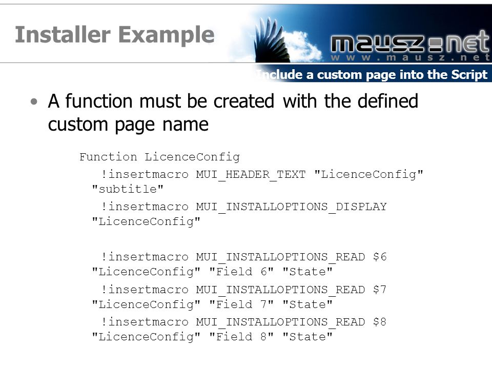 Installer Example Include a custom page into the Script. A function must be created with the defined custom page name.