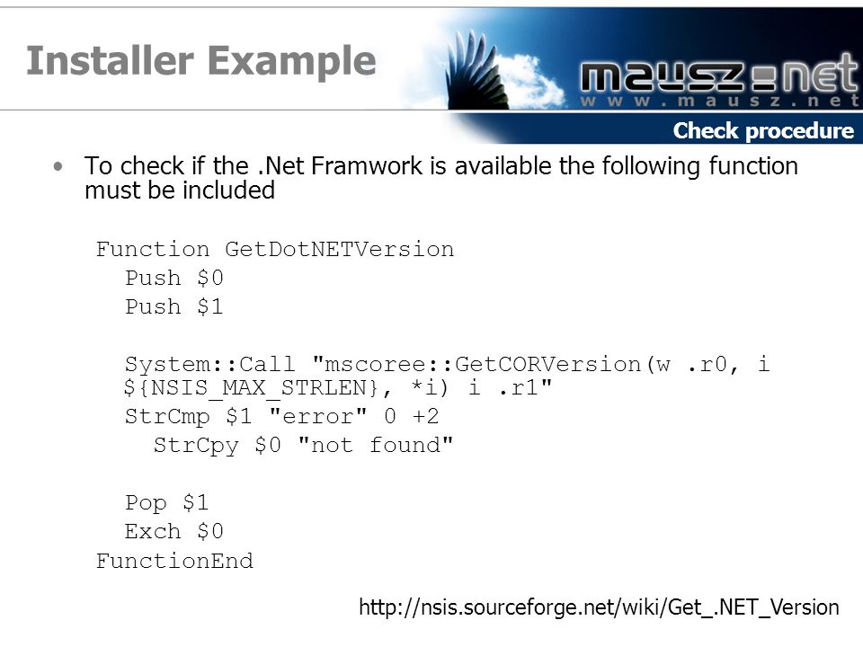 Installer Example Check procedure. To check if the .Net Framwork is available the following function must be included.