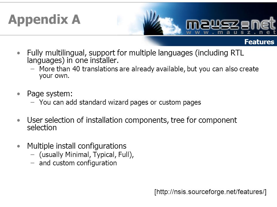 Appendix A Features. Fully multilingual, support for multiple languages (including RTL languages) in one installer.