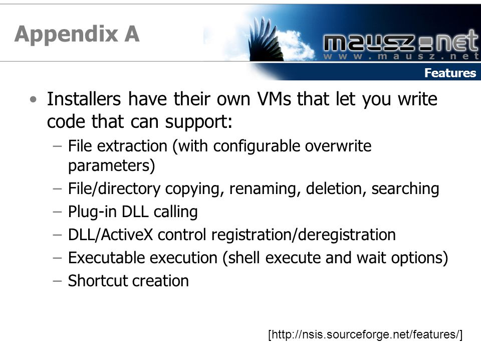 Appendix A Features. Installers have their own VMs that let you write code that can support: