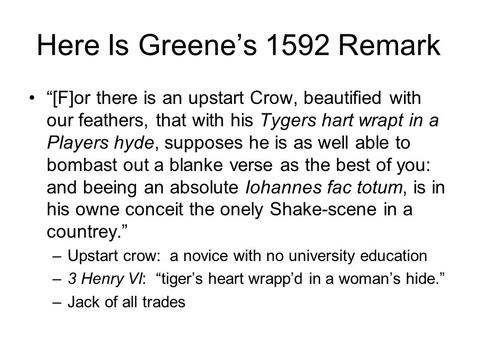 Here Is Greene's 1592 Remark