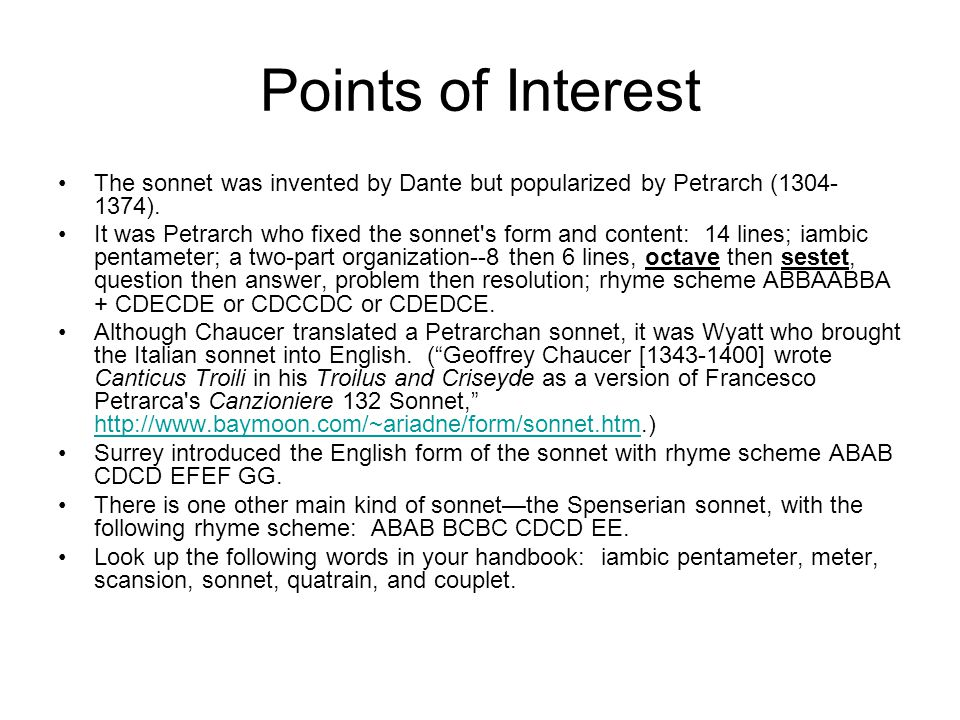 Points of Interest The sonnet was invented by Dante but popularized by Petrarch (1304-1374).