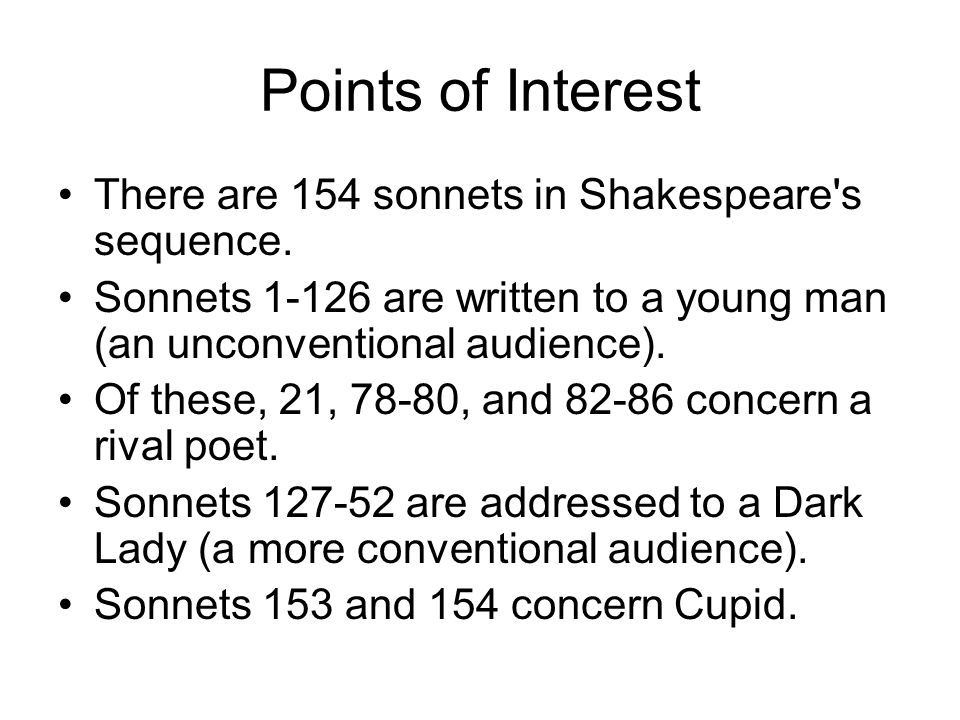 Points of Interest There are 154 sonnets in Shakespeare s sequence.