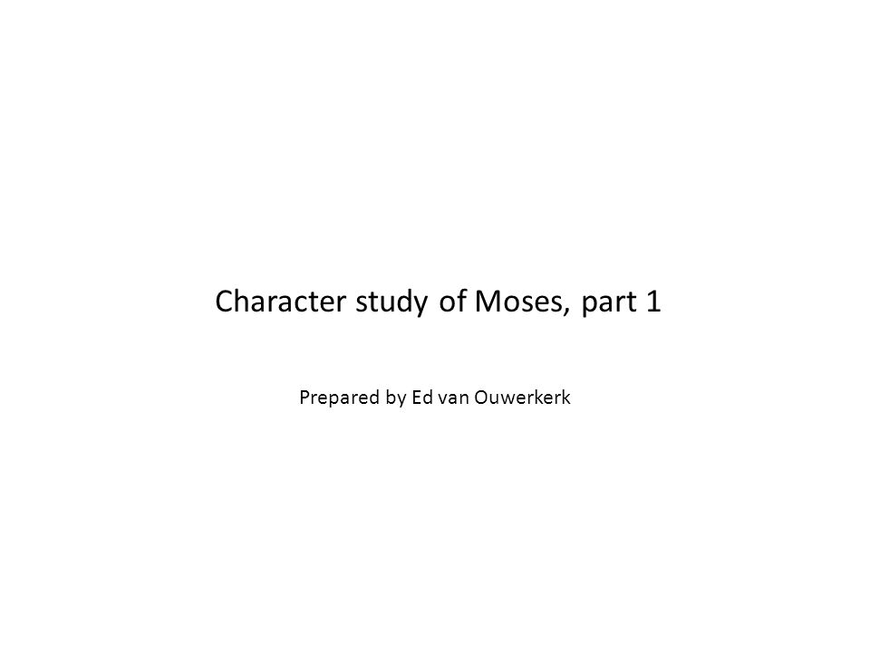 Character study of Moses, part 1