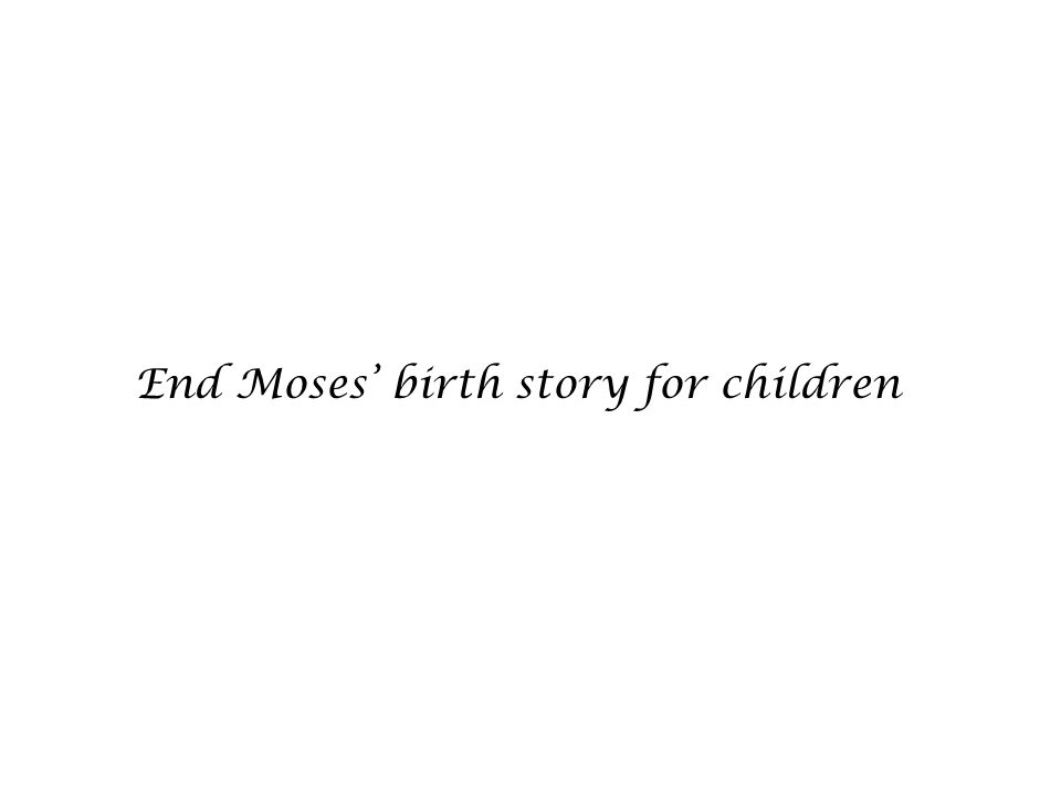 End Moses' birth story for children
