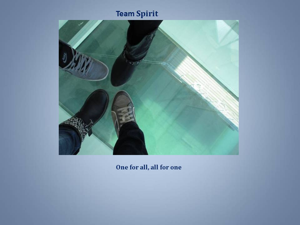 Team Spirit One for all, all for one