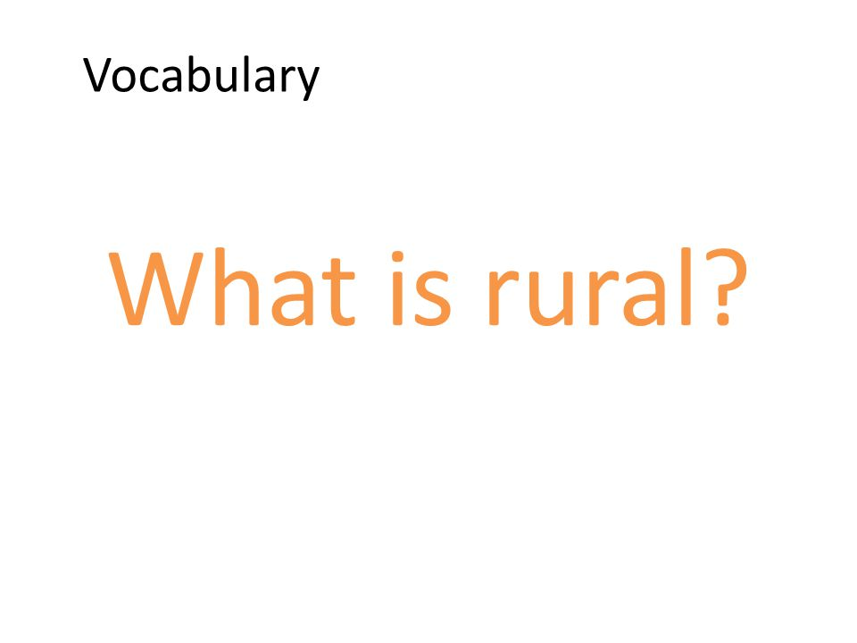 Vocabulary What is rural