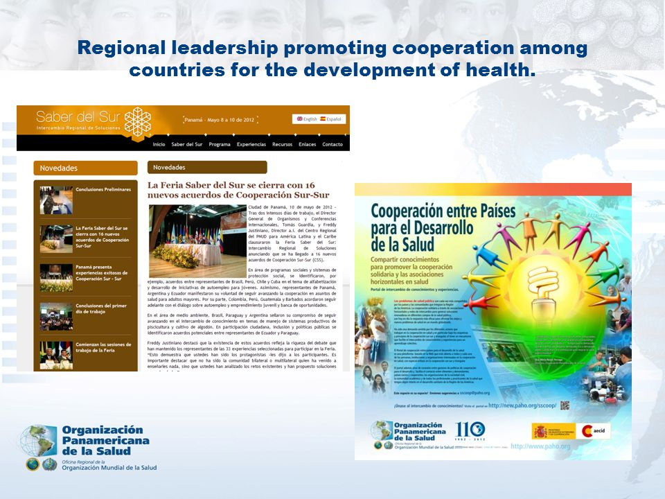 Regional leadership promoting cooperation among countries for the development of health.