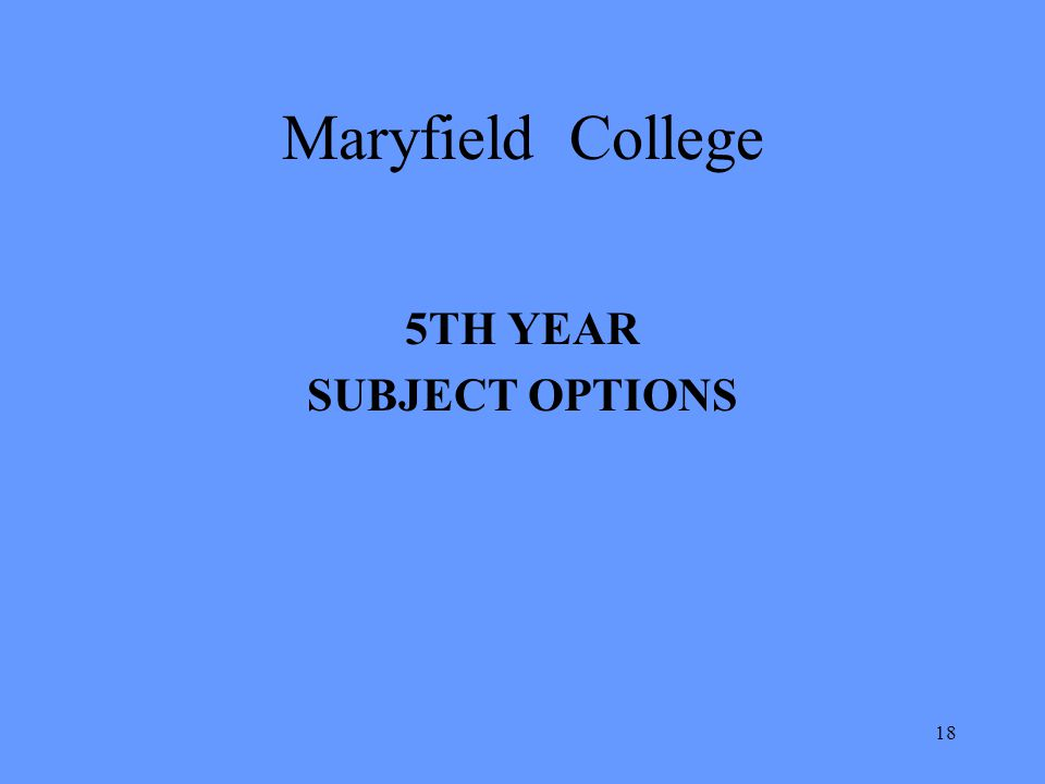 Maryfield College 5TH YEAR SUBJECT OPTIONS 18 18