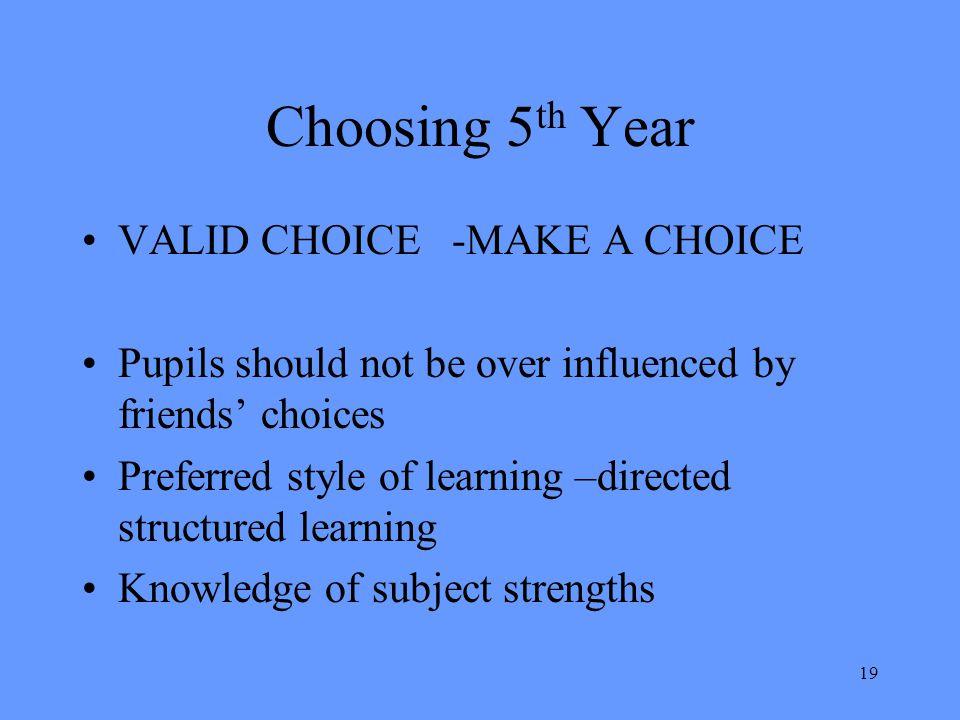 Choosing 5th Year VALID CHOICE -MAKE A CHOICE