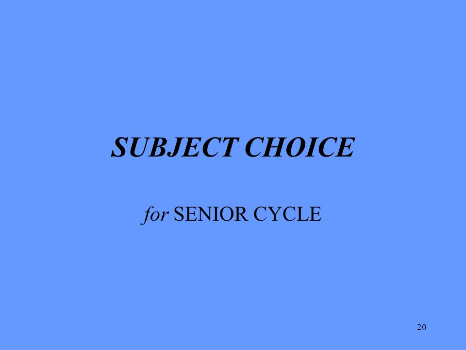 SUBJECT CHOICE for SENIOR CYCLE