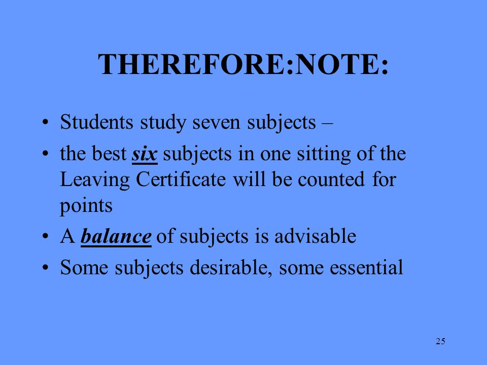 THEREFORE:NOTE: Students study seven subjects –