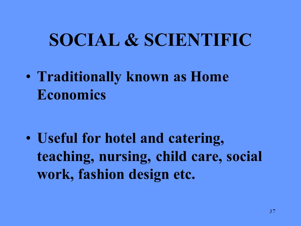 SOCIAL & SCIENTIFIC Traditionally known as Home Economics