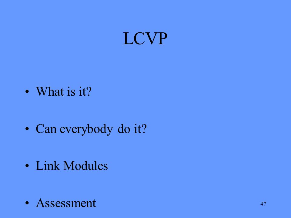 LCVP What is it Can everybody do it Link Modules Assessment