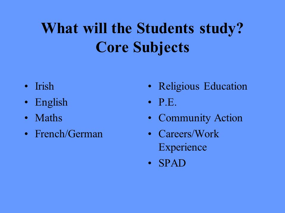 What will the Students study Core Subjects