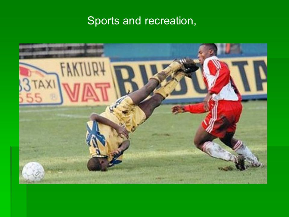 Sports and recreation,