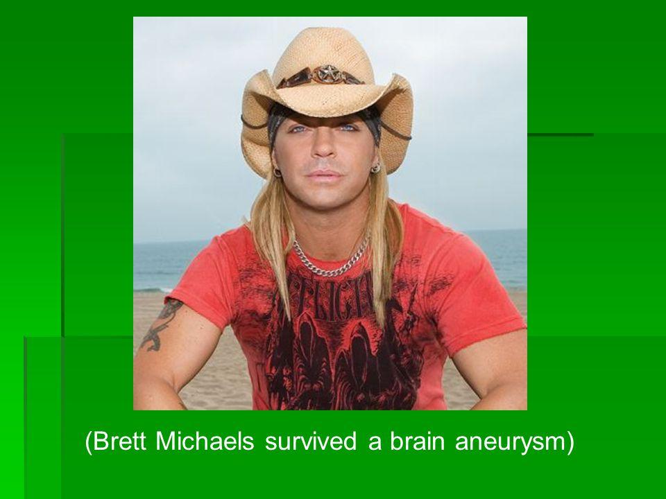 (Brett Michaels survived a brain aneurysm)