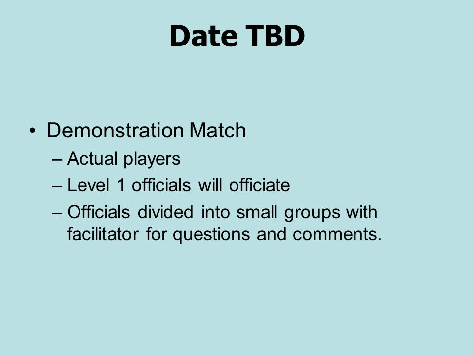 Date TBD Demonstration Match Actual players