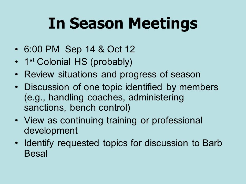 In Season Meetings 6:00 PM Sep 14 & Oct 12 1st Colonial HS (probably)