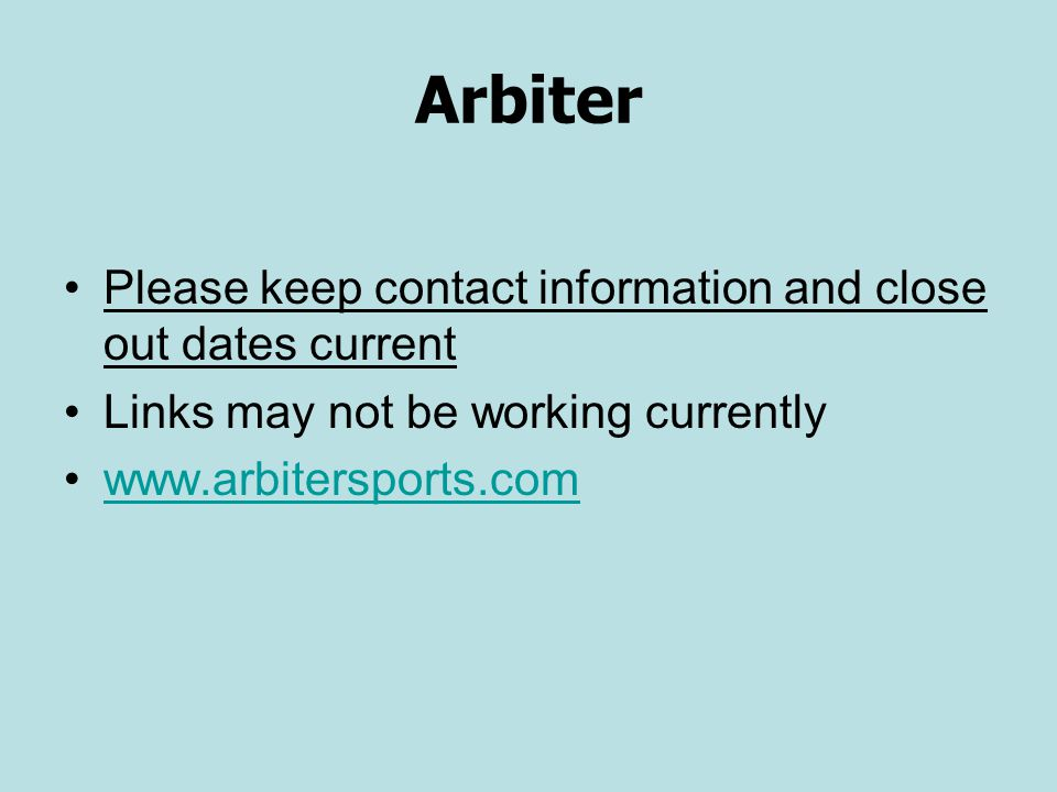 Arbiter Please keep contact information and close out dates current. Links may not be working currently.