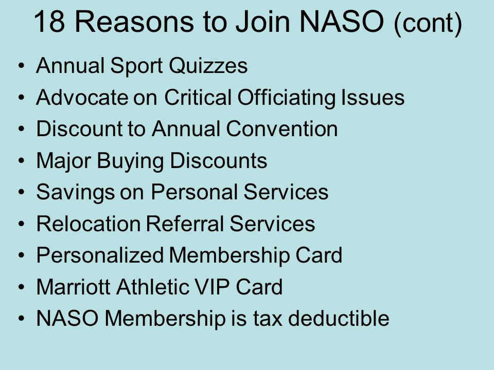 18 Reasons to Join NASO (cont)
