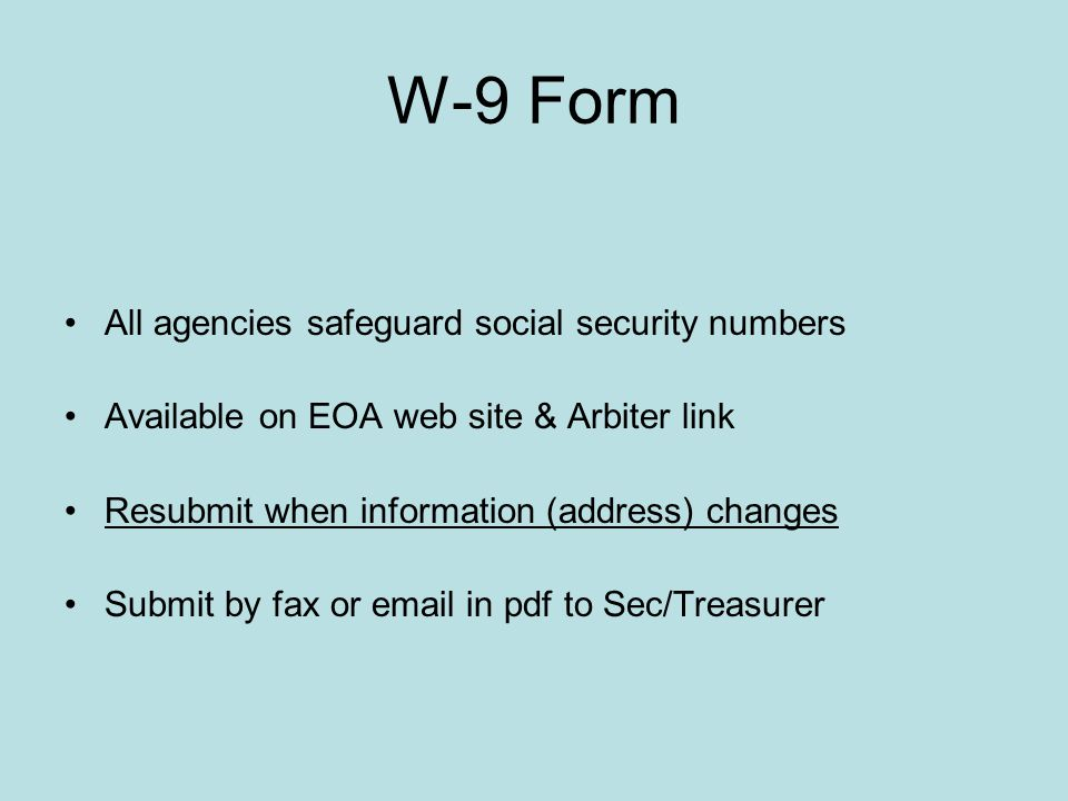 W-9 Form All agencies safeguard social security numbers