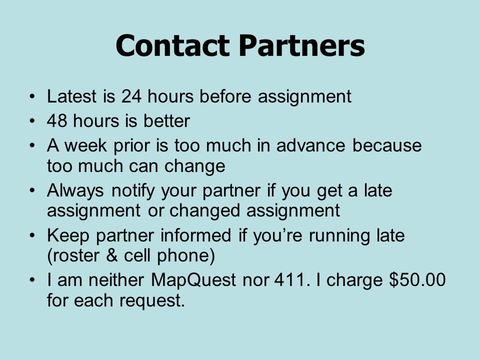 Contact Partners Latest is 24 hours before assignment