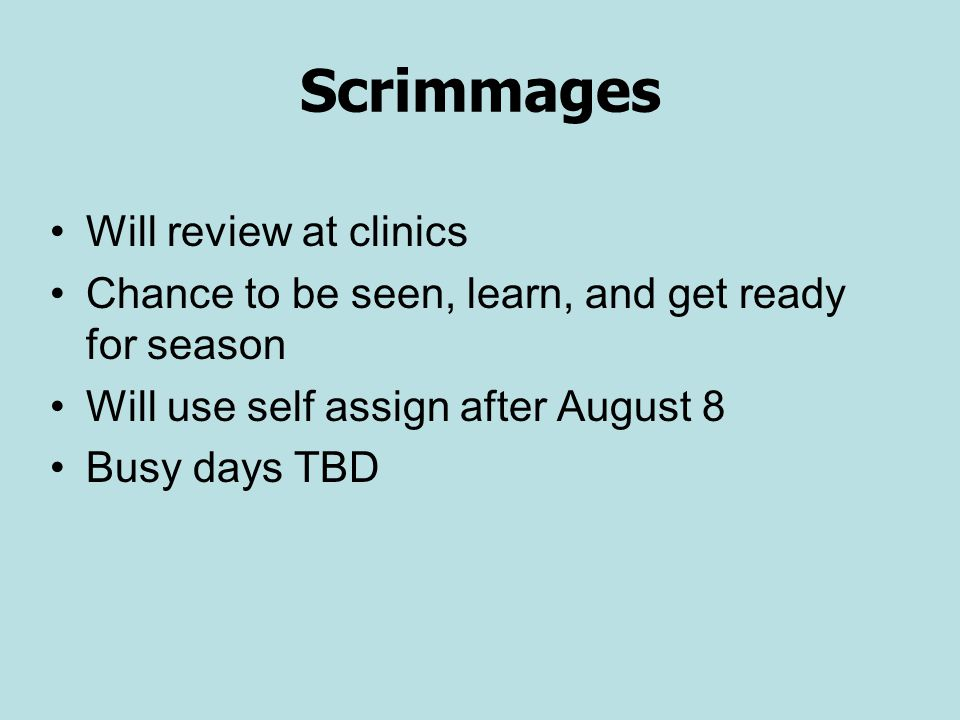 Scrimmages Will review at clinics