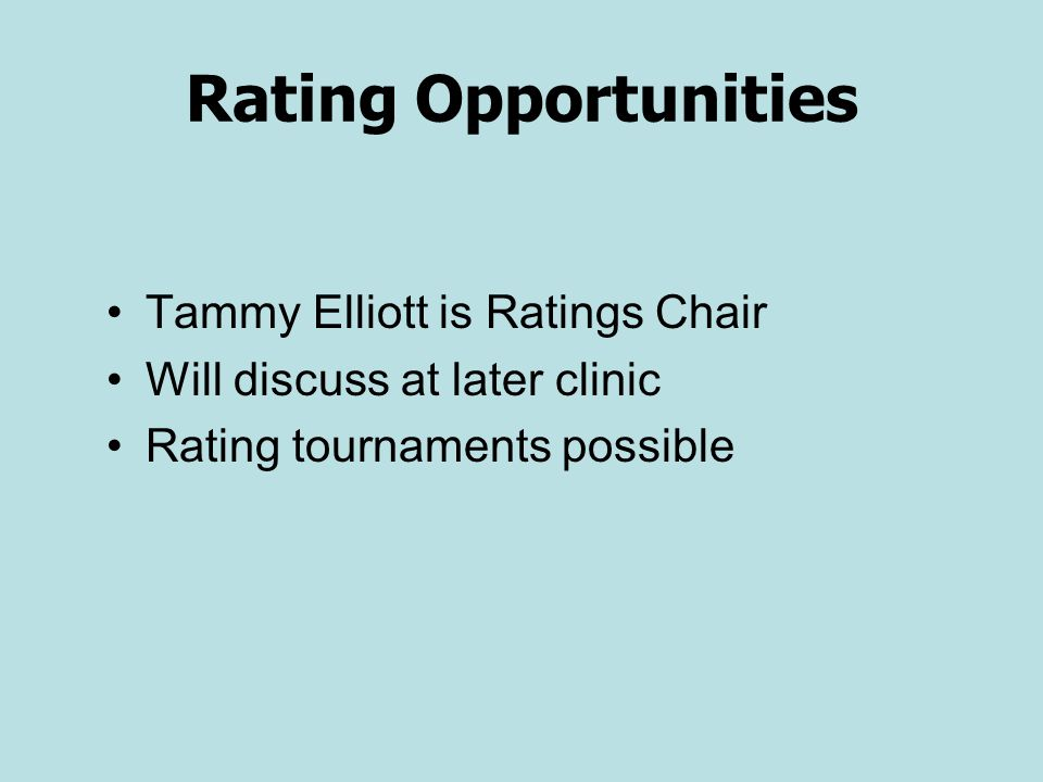 Rating Opportunities Tammy Elliott is Ratings Chair