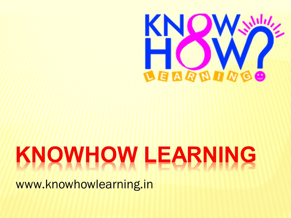 Knowhow Learning www.knowhowlearning.in