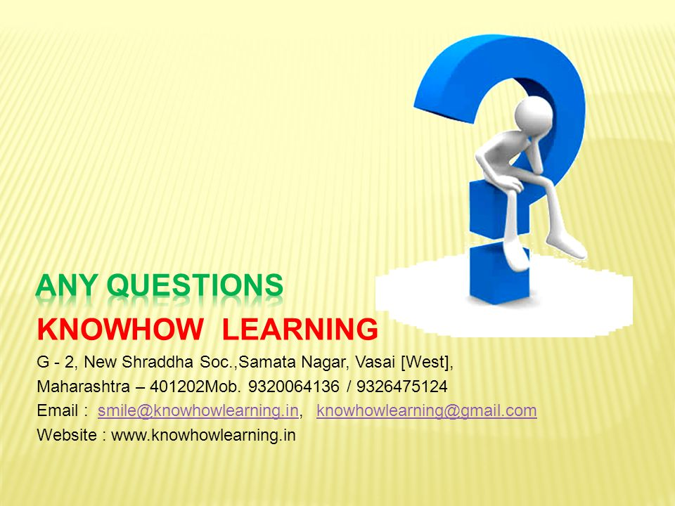 Any questions KNOWHOW LEARNING