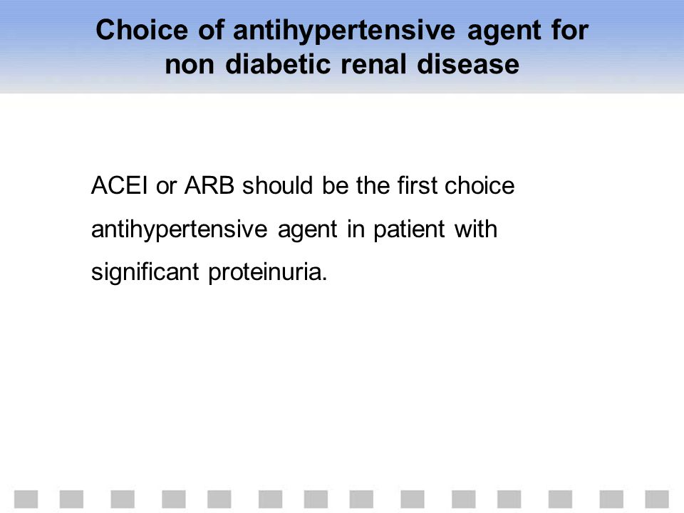 Choice of antihypertensive agent for non diabetic renal disease
