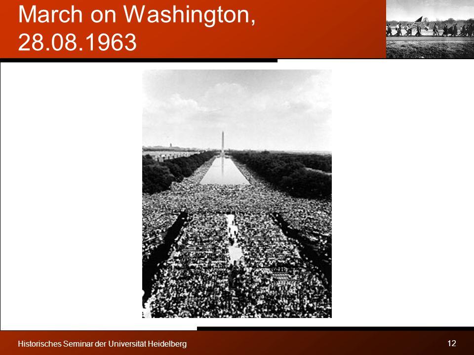 March on Washington, 28.08.1963 Historisches Seminar der Universität Heidelberg