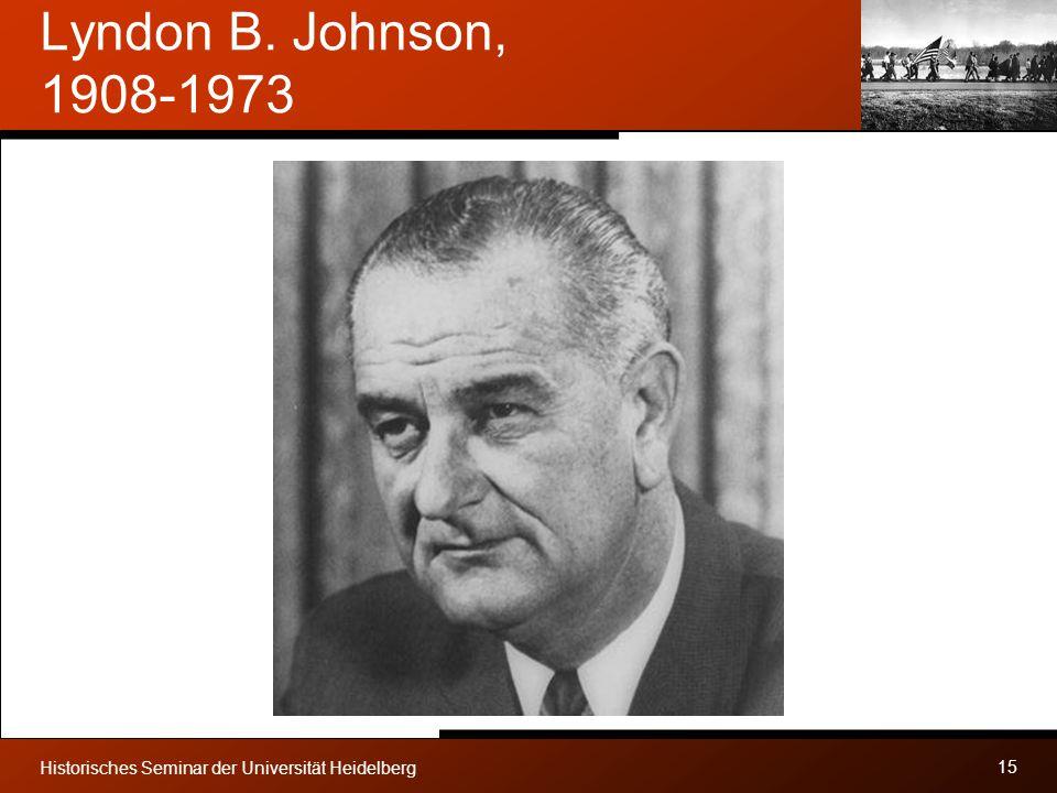 Lyndon B. Johnson, 1908-1973 Historisches Seminar der Universität Heidelberg