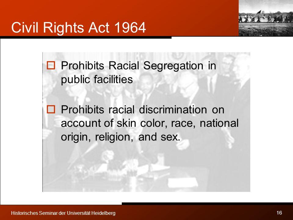 Civil Rights Act 1964 Prohibits Racial Segregation in public facilities.