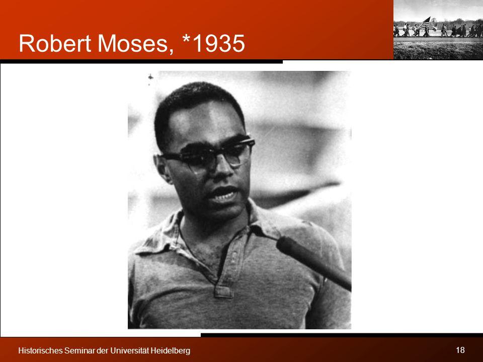 Robert Moses, *1935 Historisches Seminar der Universität Heidelberg