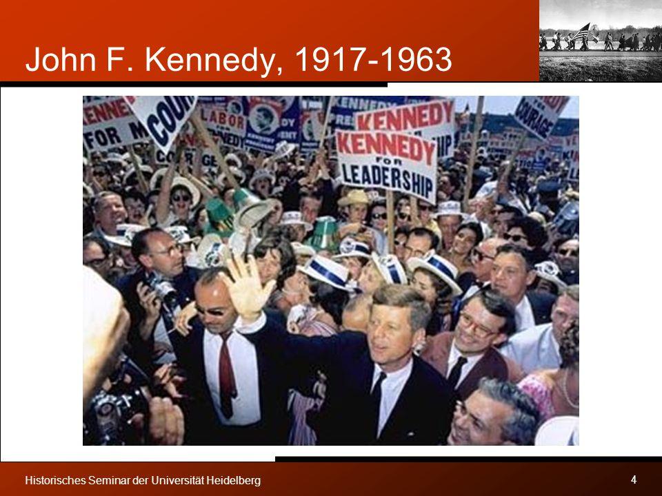 John F. Kennedy, 1917-1963 Historisches Seminar der Universität Heidelberg