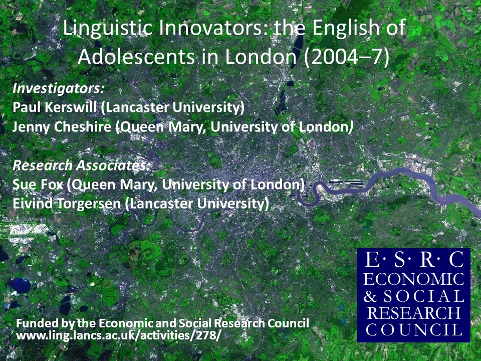 Linguistic Innovators: the English of Adolescents in London (2004–7)