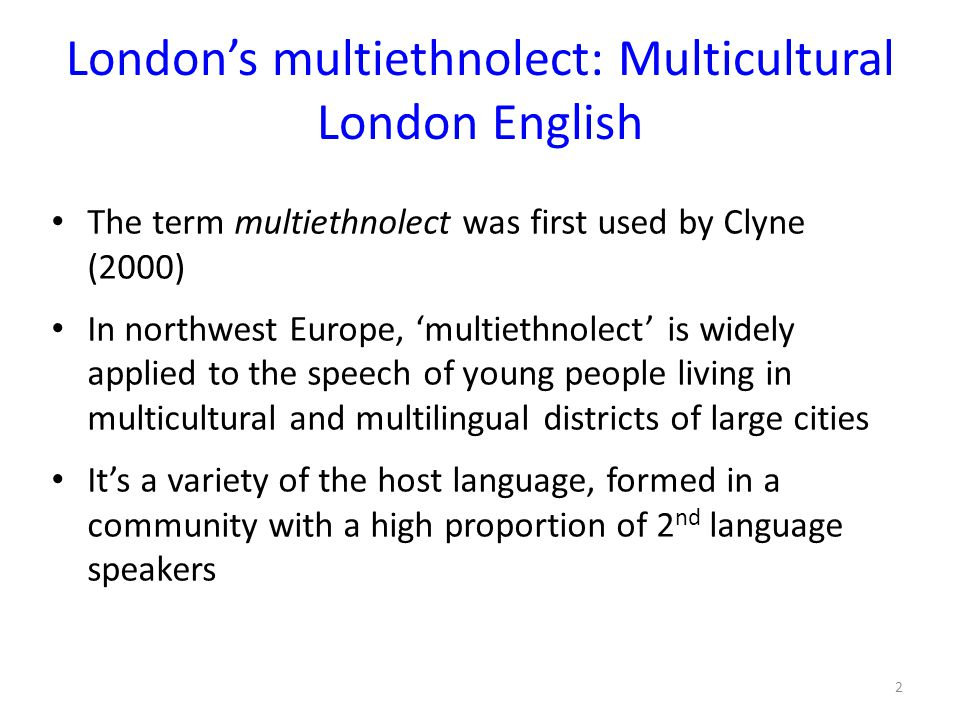 London's multiethnolect: Multicultural London English