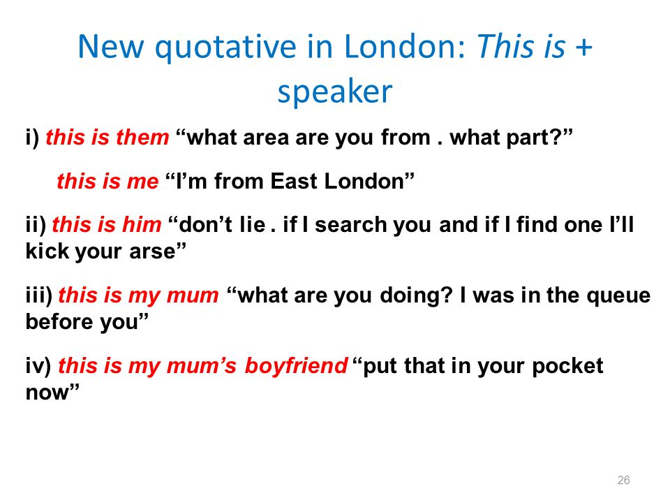 New quotative in London: This is + speaker