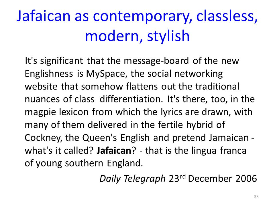 Jafaican as contemporary, classless, modern, stylish