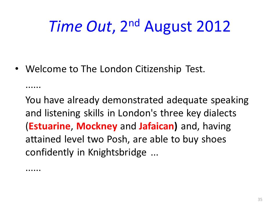 Time Out, 2nd August 2012 Welcome to The London Citizenship Test.