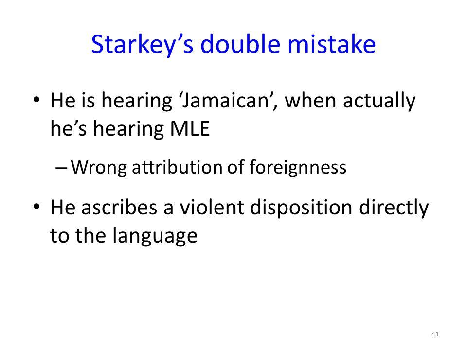 Starkey's double mistake