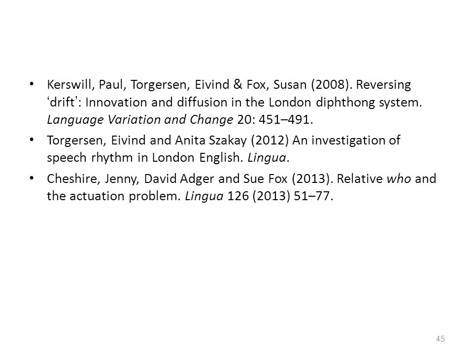 Kerswill, Paul, Torgersen, Eivind & Fox, Susan (2008)