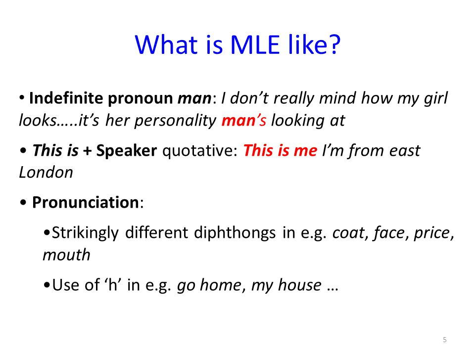 What is MLE like Indefinite pronoun man: I don't really mind how my girl looks…..it's her personality man's looking at.