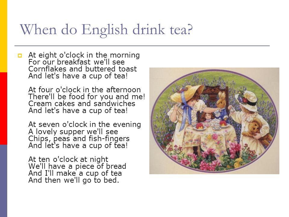 When do English drink tea